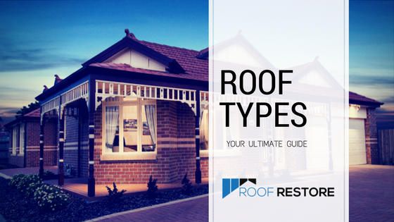 your ultimate guide to different australian roof types